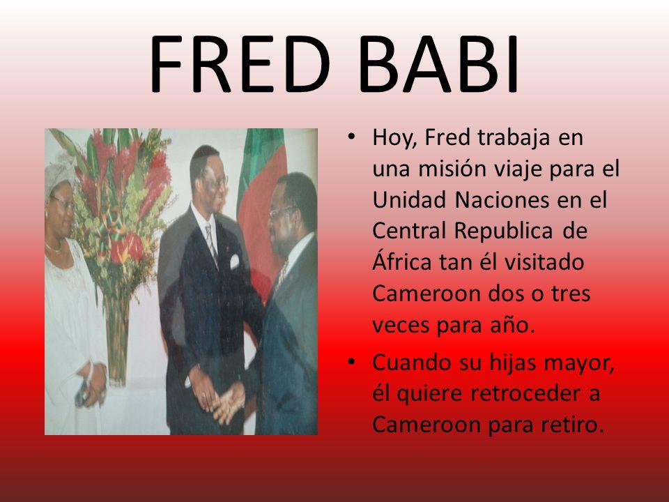 FRED BABI Hoy, Fred trabaja en una misión viaje para el Unidad Naciones en el Central Republica de África tan él visitado Cameroon dos o tres veces para año.