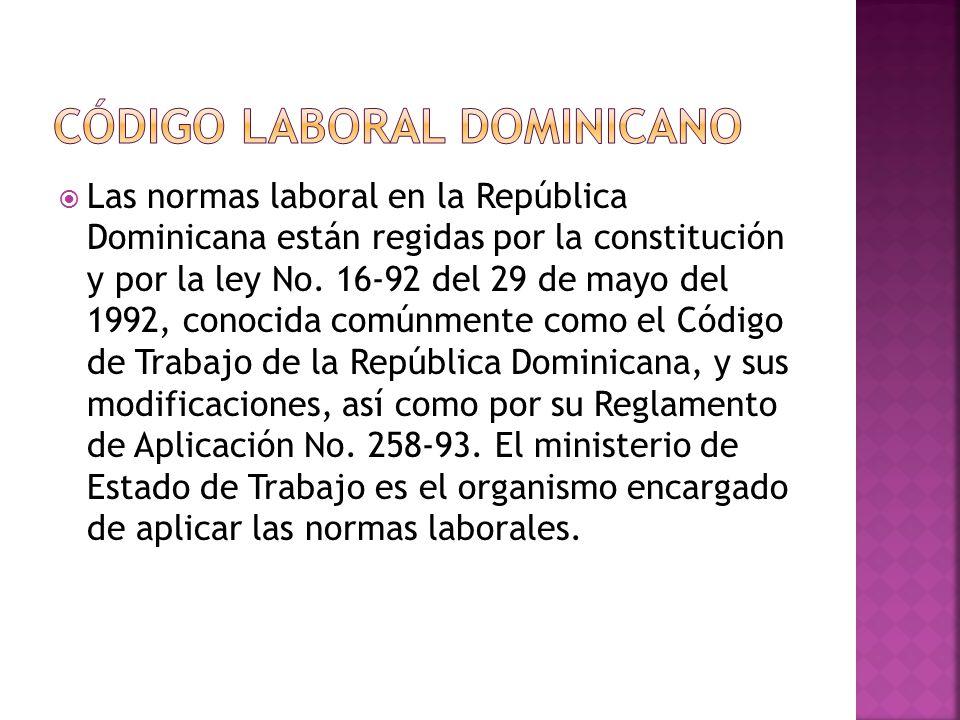  Las normas laboral en la República Dominicana están regidas por la constitución y por la ley No.