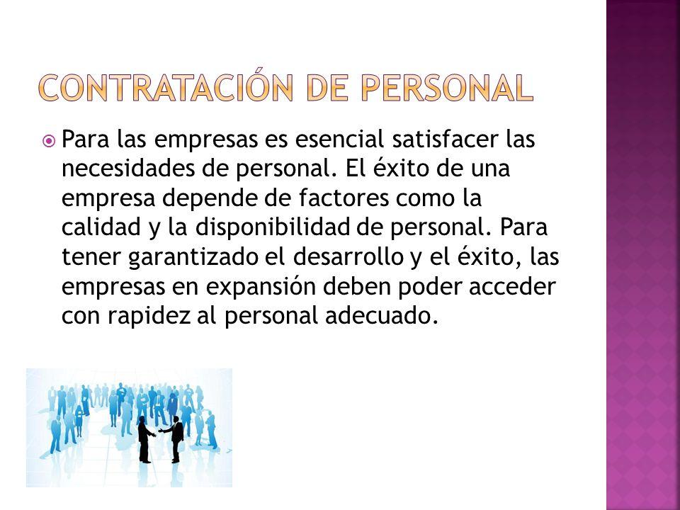  Para las empresas es esencial satisfacer las necesidades de personal.