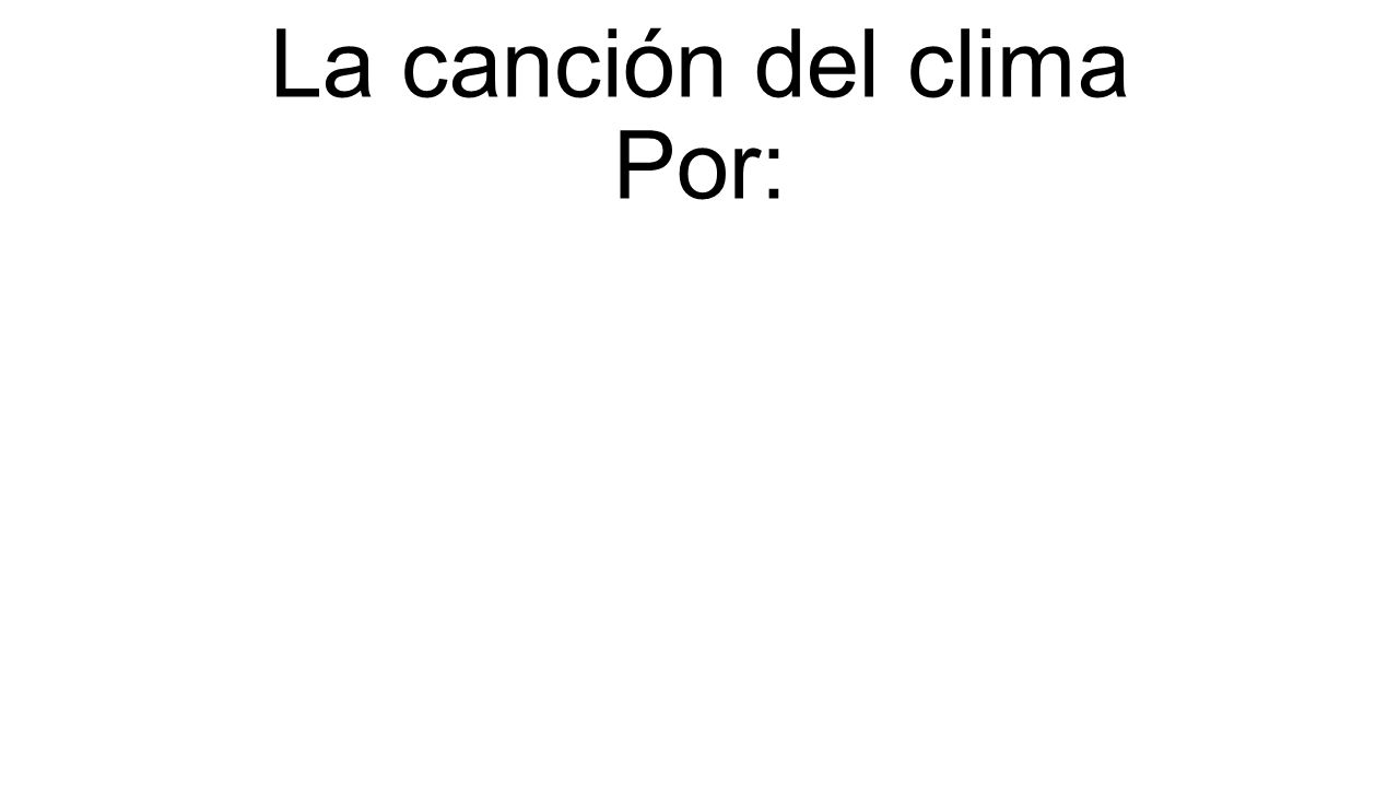 La canción del clima Por: