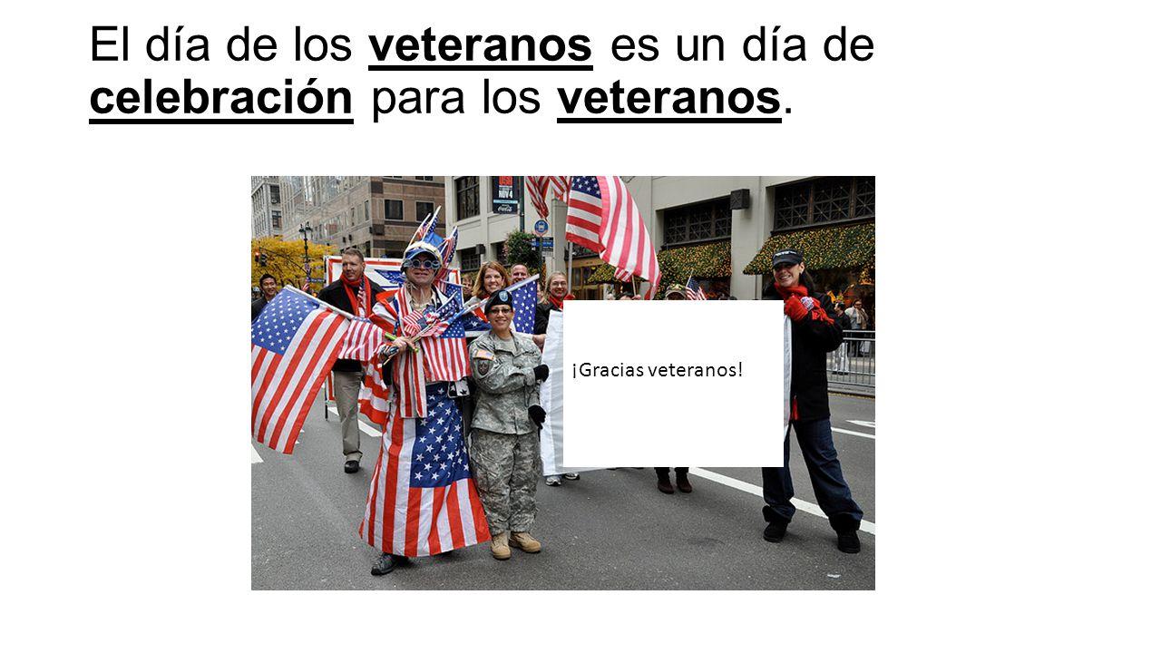 El día de los veteranos es un día de celebración para los veteranos. ¡Gracias veteranos!