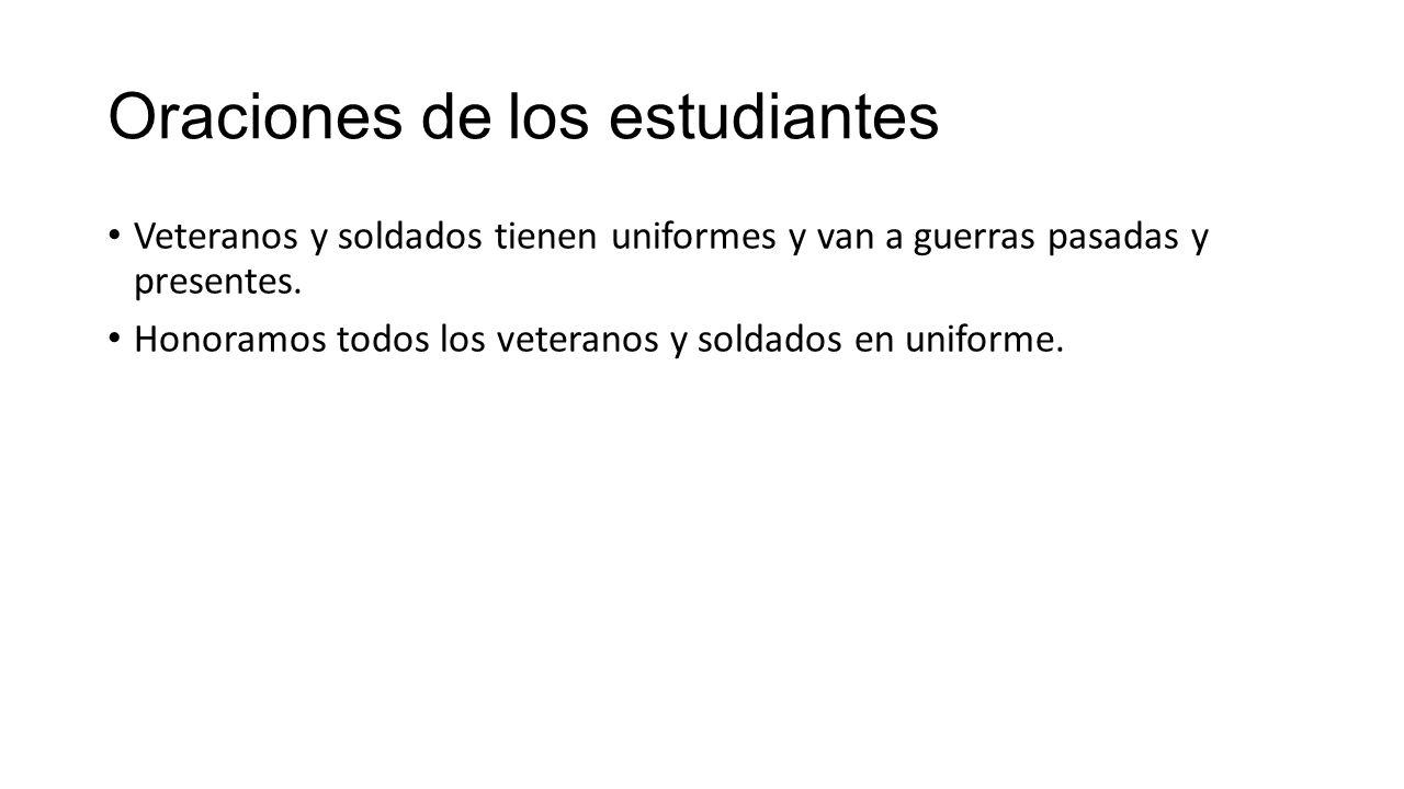 Oraciones de los estudiantes Veteranos y soldados tienen uniformes y van a guerras pasadas y presentes.