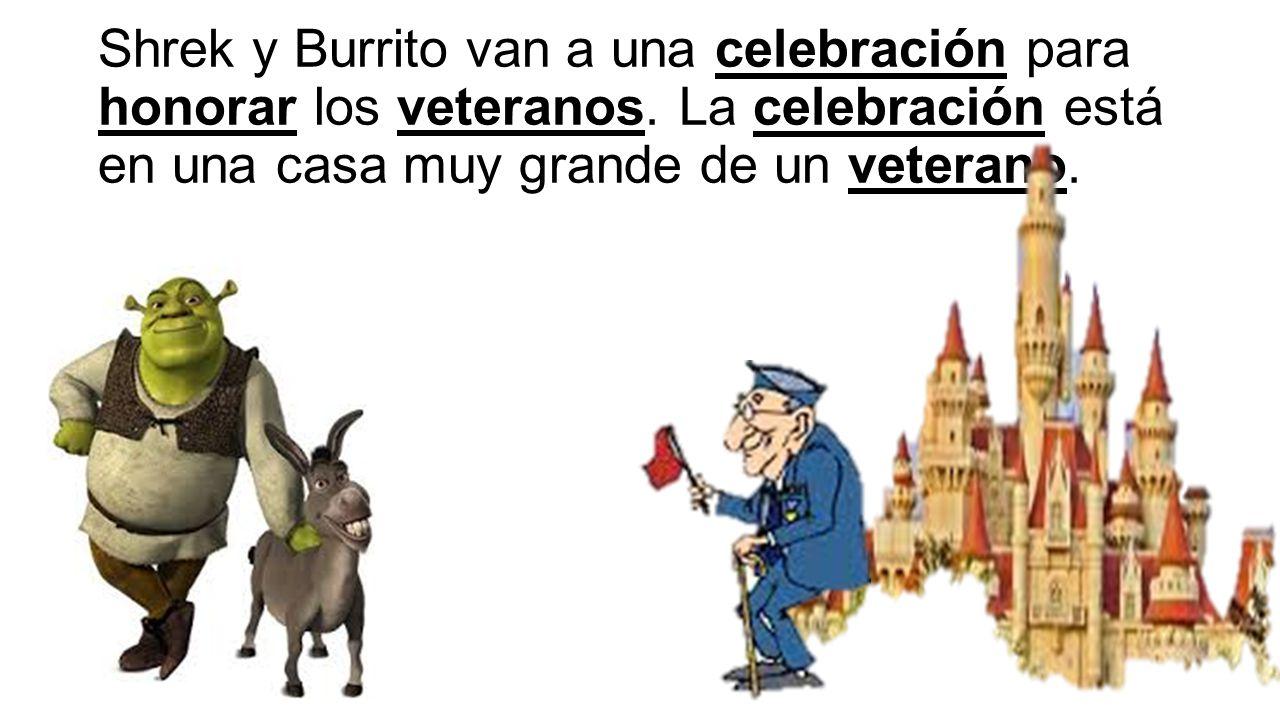 Shrek y Burrito van a una celebración para honorar los veteranos.