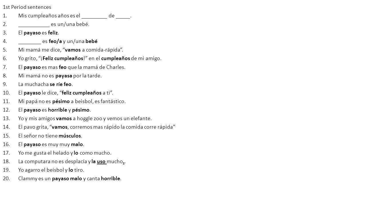 1st Period sentences 1.Mis cumpleaños años es el _________ de _____.