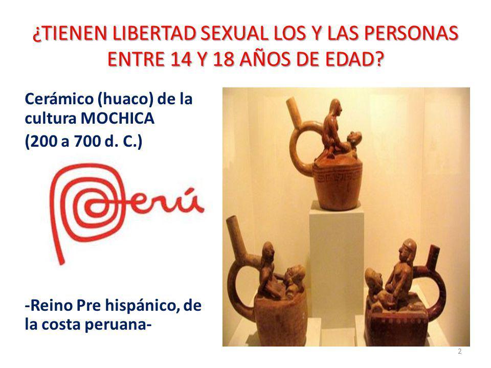 ¿TIENEN LIBERTAD SEXUAL LOS Y LAS PERSONAS ENTRE 14 Y 18 AÑOS DE EDAD.