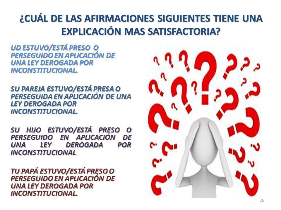 ¿CUÁL DE LAS AFIRMACIONES SIGUIENTES TIENE UNA EXPLICACIÓN MAS SATISFACTORIA.