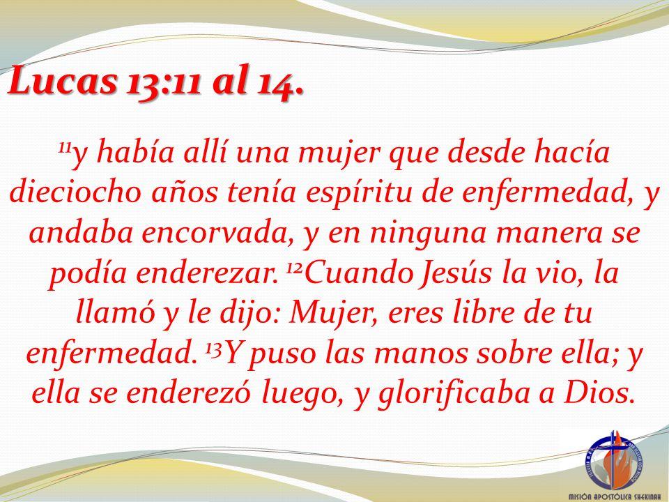 Lucas 13:11 al 14.