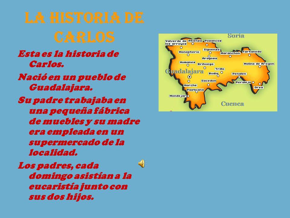 Esta es la historia de Carlos. Nació en un pueblo de Guadalajara.