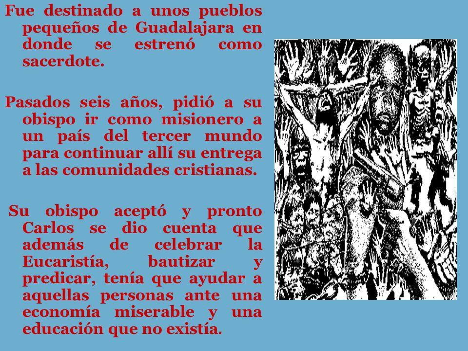 Fue destinado a unos pueblos pequeños de Guadalajara en donde se estrenó como sacerdote.