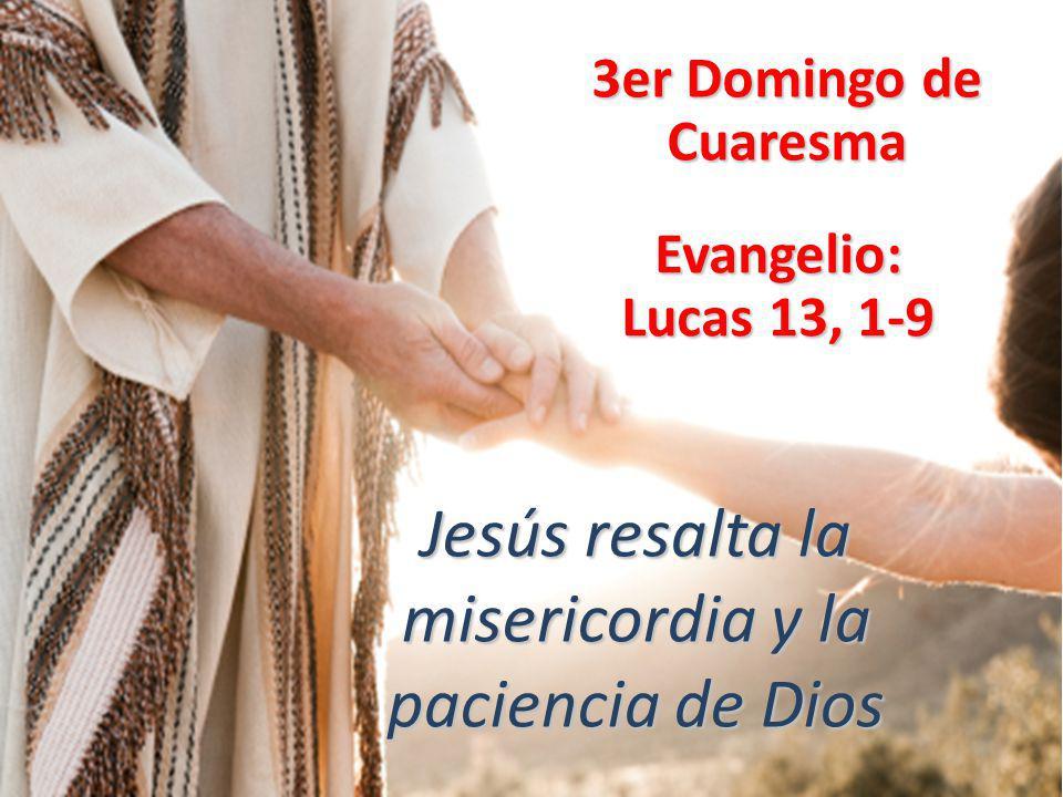 3er Domingo de Cuaresma Evangelio: Lucas 13, 1-9