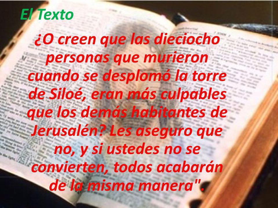 El Texto Él les respondió: ¿Creen ustedes que esos galileos sufrieron todo esto porque eran más pecadores que los demás.