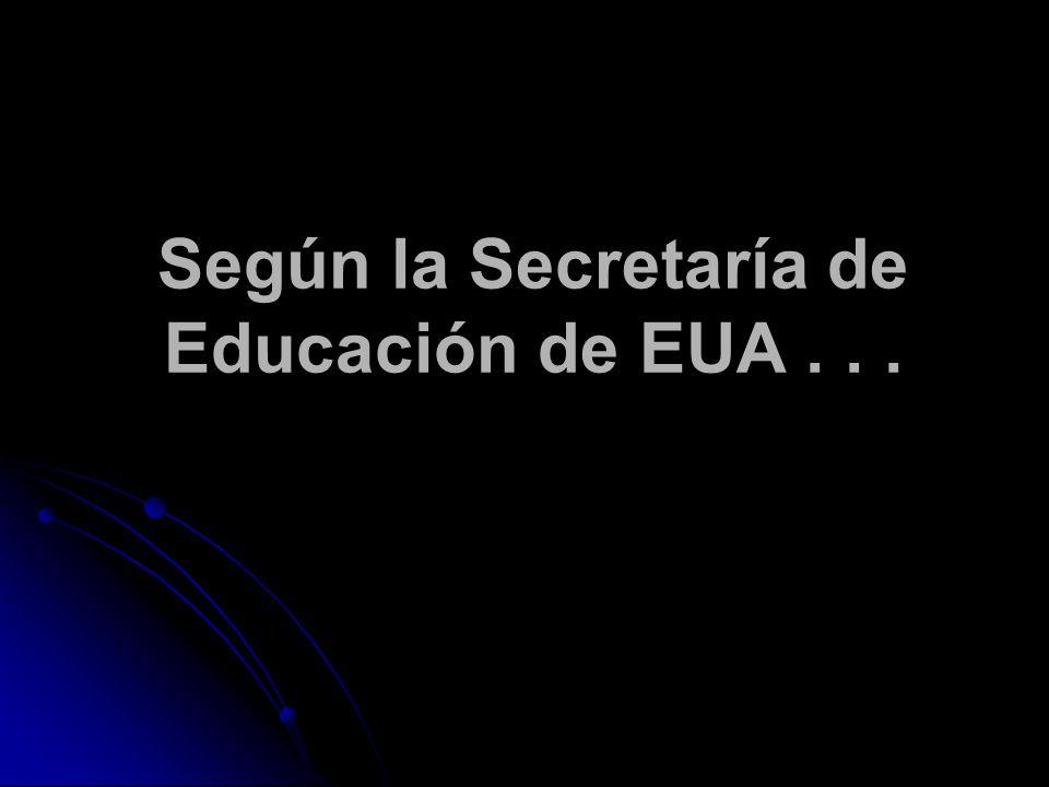 Según la Secretaría de Educación de EUA...