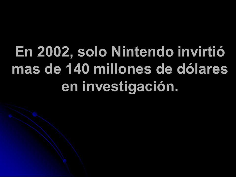 En 2002, solo Nintendo invirtió mas de 140 millones de dólares en investigación.