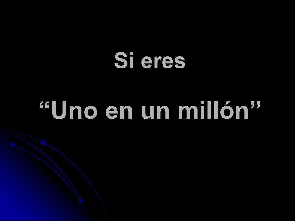 Si eres Uno en un millón