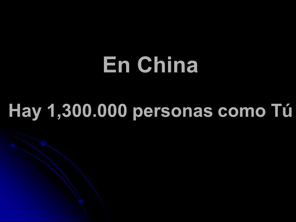 En China Hay 1,300.000 personas como Tú