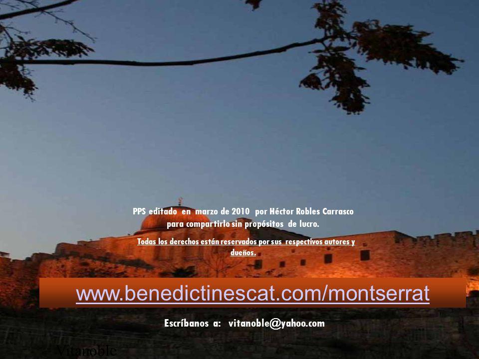 www.benedictinescat.com/montserrat Por favor ayúdenos a difundir estos mensajes re-enviándolos a sus amigos o compartiendo el link de este sitio.