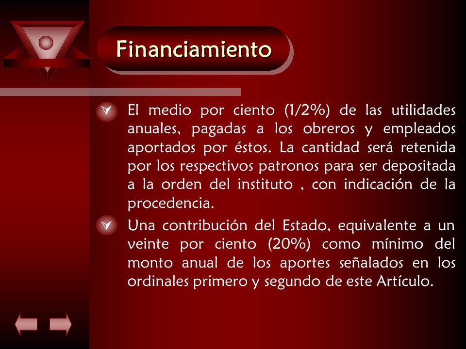 FinanciamientoFinanciamiento  El medio por ciento (1/2%) de las utilidades anuales, pagadas a los obreros y empleados aportados por éstos.