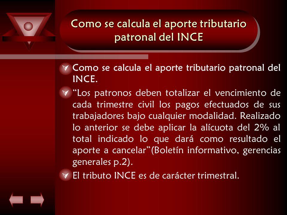 Como se calcula el aporte tributario patronal del INCE  Como se calcula el aporte tributario patronal del INCE.