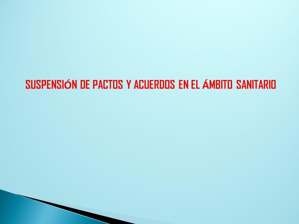 SUSPENSI Ó N DE PACTOS Y ACUERDOS EN EL Á MBITO SANITARIO
