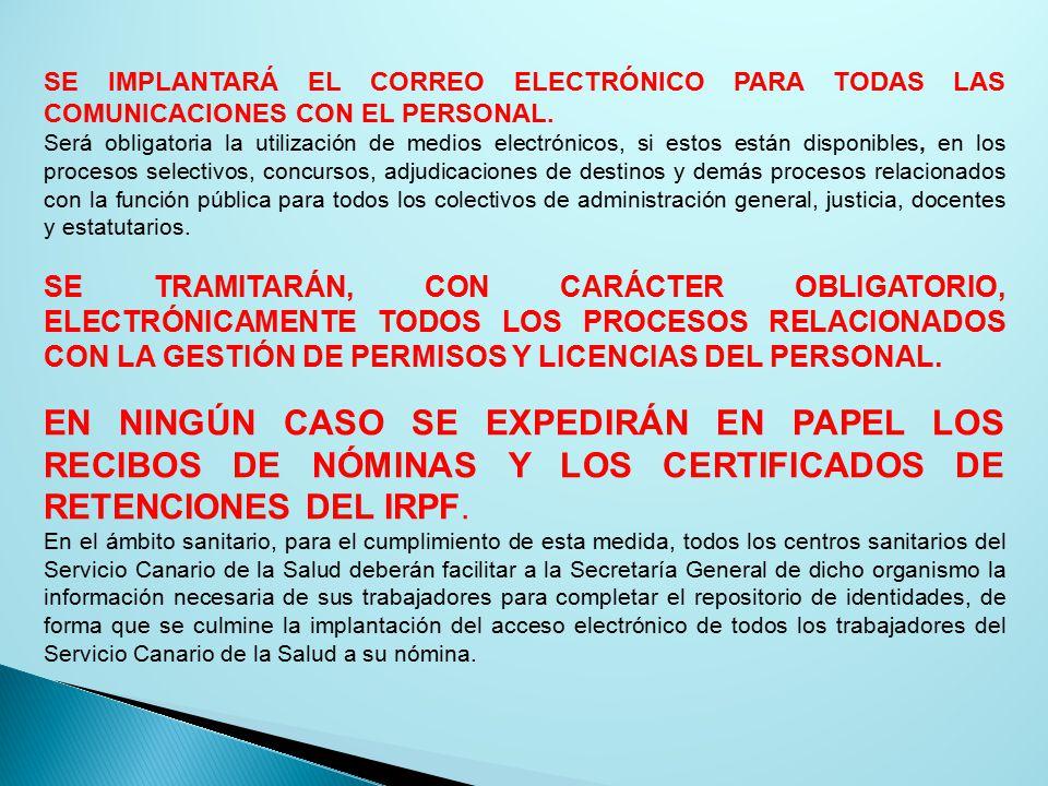 SE IMPLANTARÁ EL CORREO ELECTRÓNICO PARA TODAS LAS COMUNICACIONES CON EL PERSONAL.