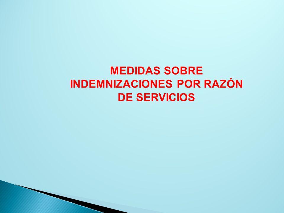 MEDIDAS SOBRE INDEMNIZACIONES POR RAZÓN DE SERVICIOS