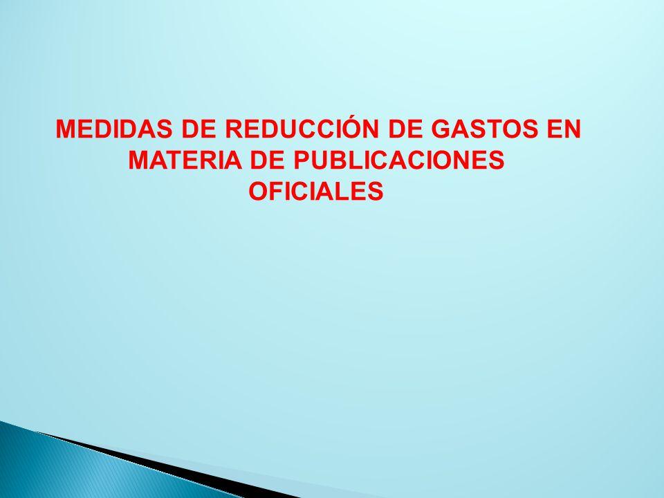 MEDIDAS DE REDUCCIÓN DE GASTOS EN MATERIA DE PUBLICACIONES OFICIALES
