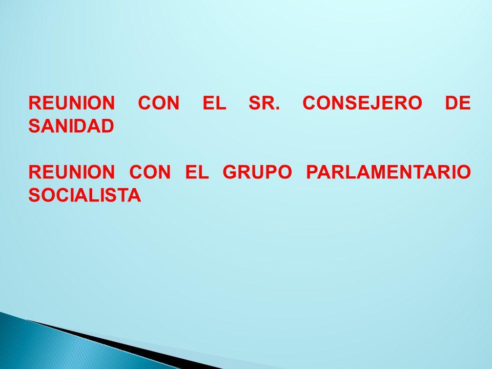 REUNION CON EL SR. CONSEJERO DE SANIDAD REUNION CON EL GRUPO PARLAMENTARIO SOCIALISTA