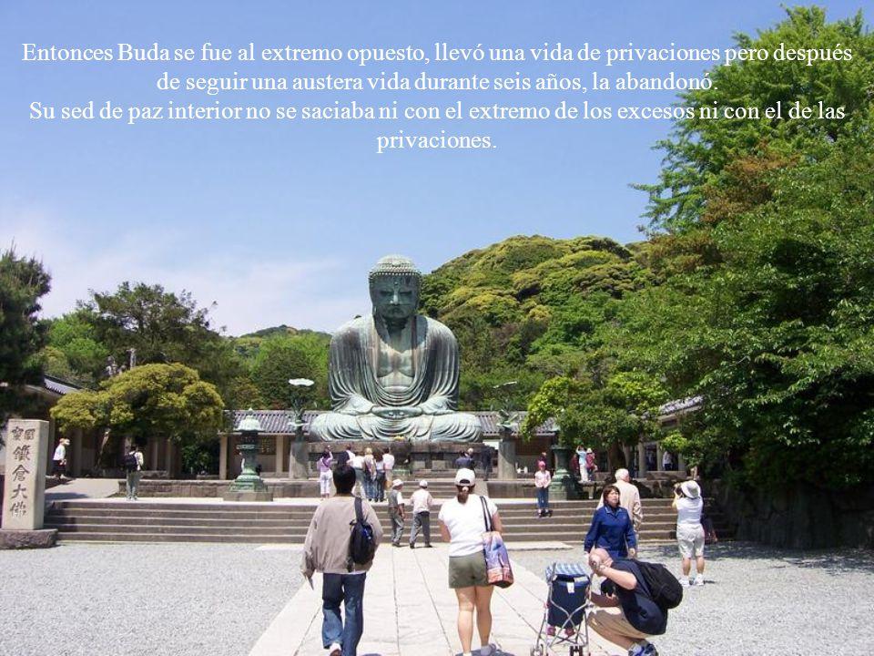 Buda vivió una vida de grandes lujos durante sus primeros dieciocho años; cualquier deseo que tuviera era satisfecho, cualquier placer que deseara era colmado pero el joven se sentía vacío y anhelaba un sentimiento de plenitud que el placer era incapaz de colmar.
