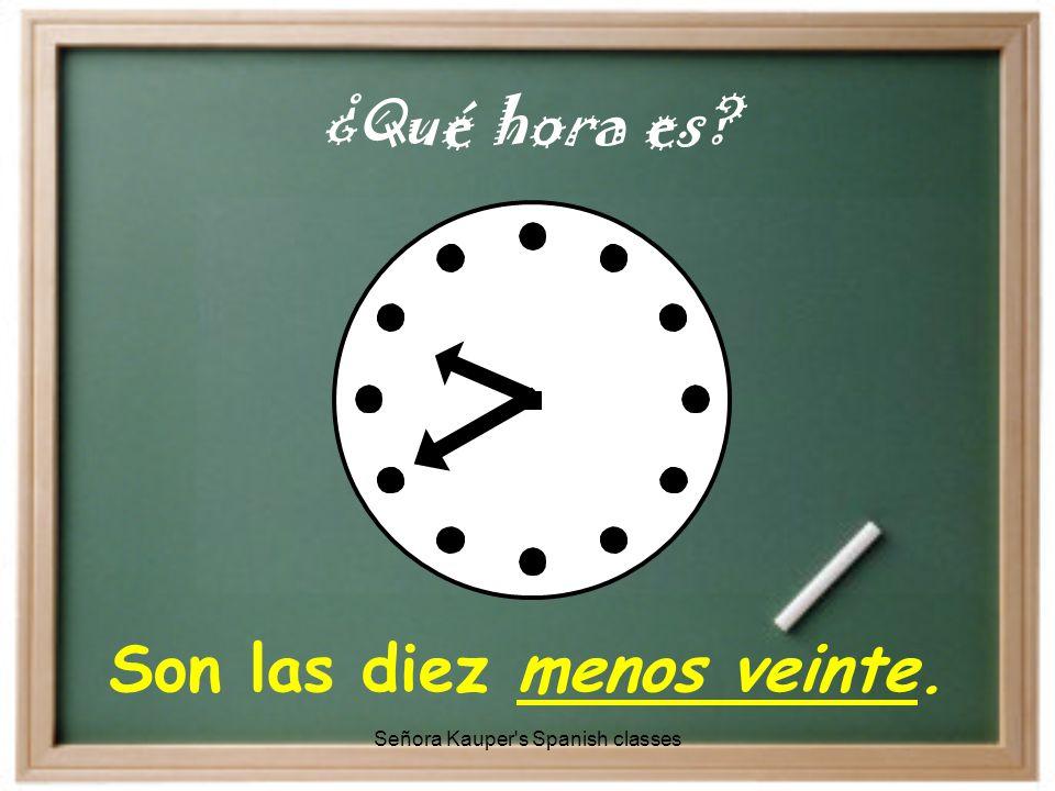Es la una en punto. ¿Qué hora es Señora Kauper s Spanish classes