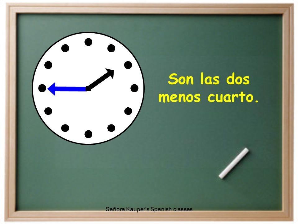 Son las siete menos cinco Señora Kauper s Spanish classes