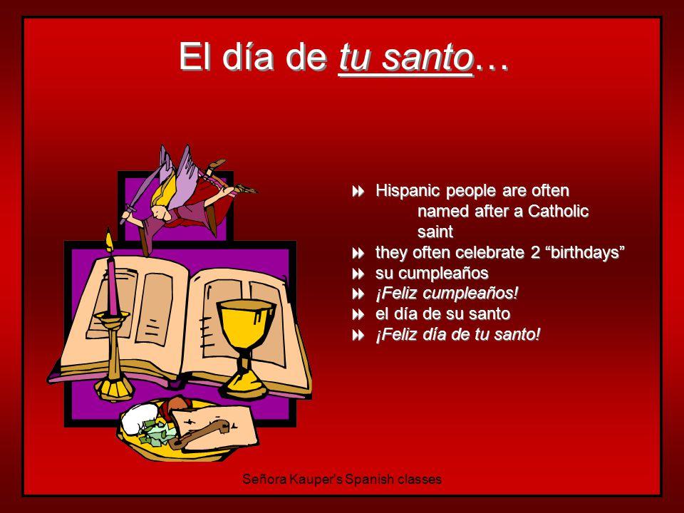 Los días de fiesta… Señora Kauper s Spanish classes