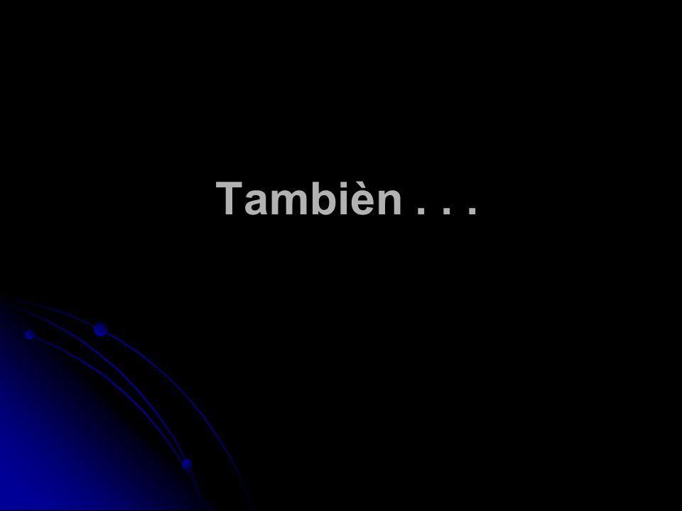 Tambièn...