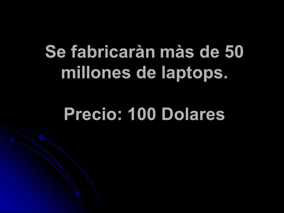Se fabricaràn màs de 50 millones de laptops. Precio: 100 Dolares