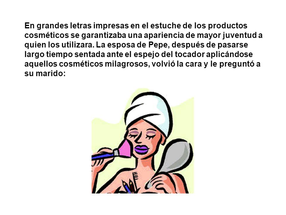 En grandes letras impresas en el estuche de los productos cosméticos se garantizaba una apariencia de mayor juventud a quien los utilizara.