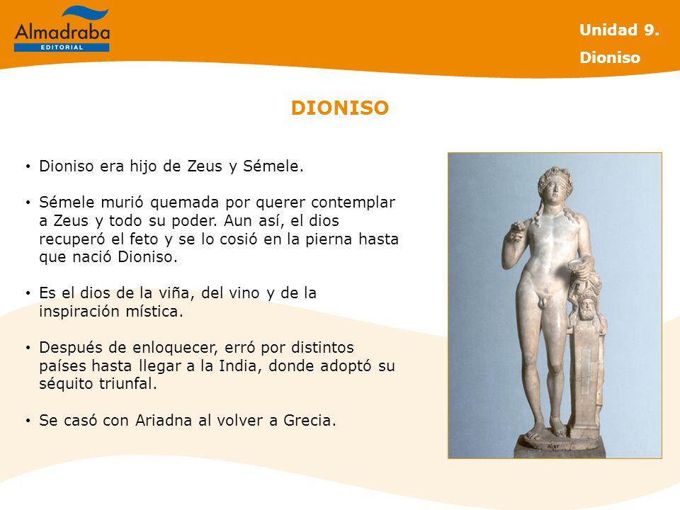 DIONISO Dioniso era hijo de Zeus y Sémele.