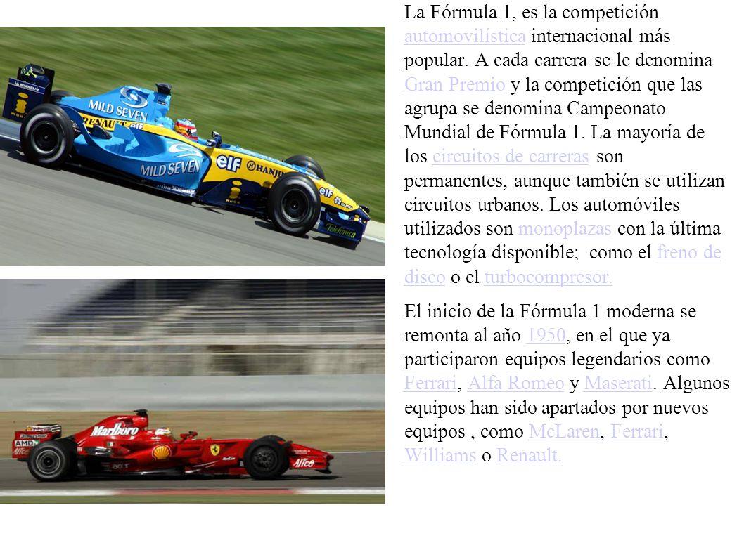 La Fórmula 1, es la competición automovilística internacional más popular.
