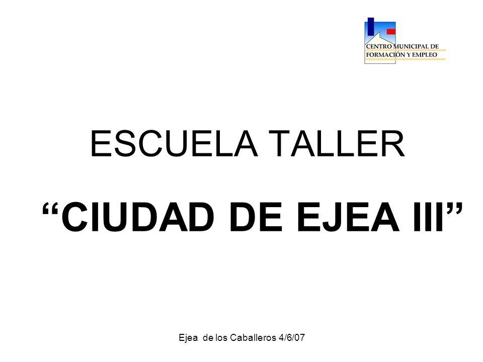 Ejea de los Caballeros 4/6/07 ESCUELA TALLER CIUDAD DE EJEA III