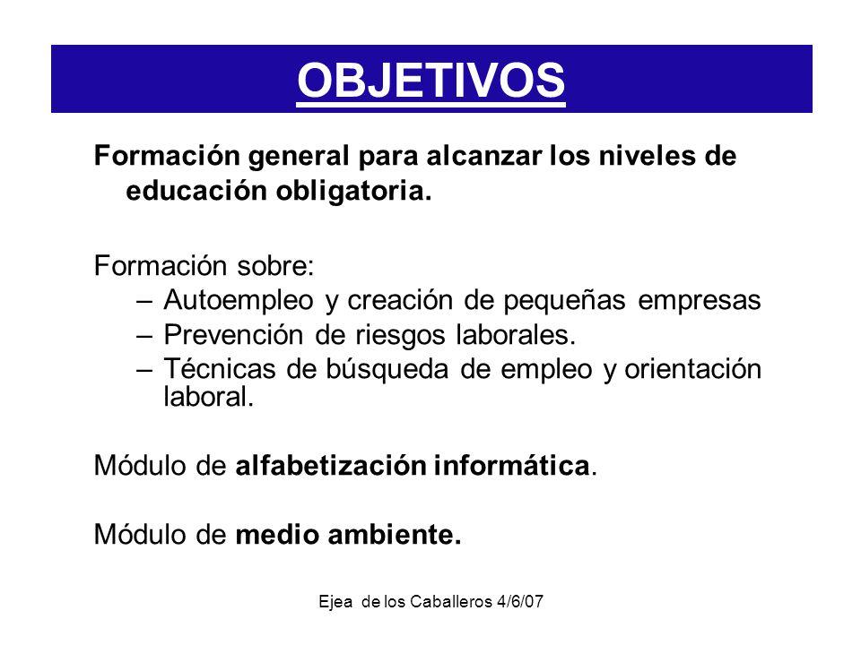 Ejea de los Caballeros 4/6/07 Formación general para alcanzar los niveles de educación obligatoria.