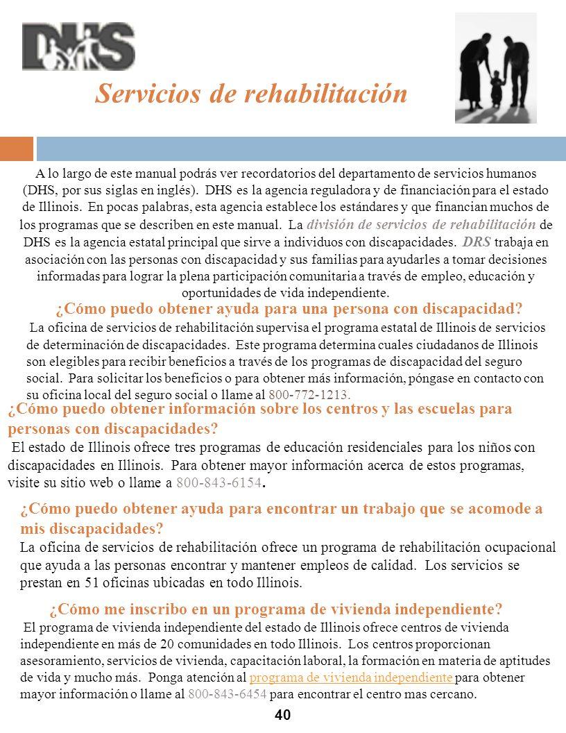 Servicios de rehabilitación 40 A lo largo de este manual podrás ver recordatorios del departamento de servicios humanos (DHS, por sus siglas en inglés).