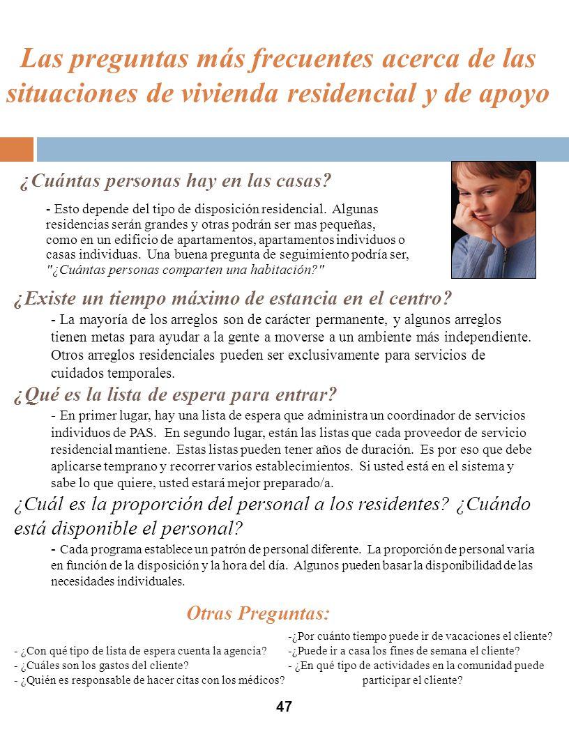 Las preguntas más frecuentes acerca de las situaciones de vivienda residencial y de apoyo ¿Cuántas personas hay en las casas.
