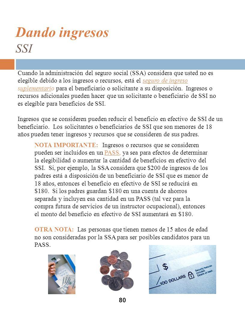 Dando ingresos SSI 80 Cuando la administración del seguro social (SSA) considera que usted no es elegible debido a los ingresos o recursos, está el seguro de ingreso suplementario para el beneficiario o solicitante a su disposición.