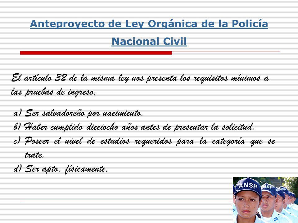 Anteproyecto de Ley Orgánica de la Policía Nacional Civil a)Respetar los derechos humanos, la constitución y las leyes.