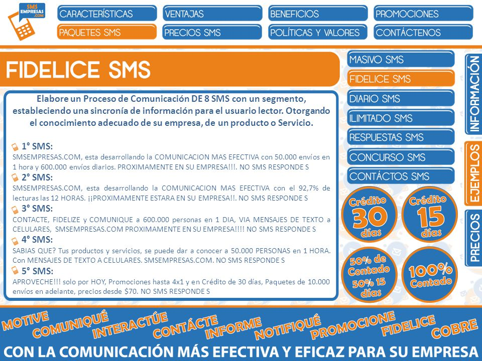 Elabore un Proceso de Comunicación DE 8 SMS con un segmento, estableciendo una sincronía de información para el usuario lector.