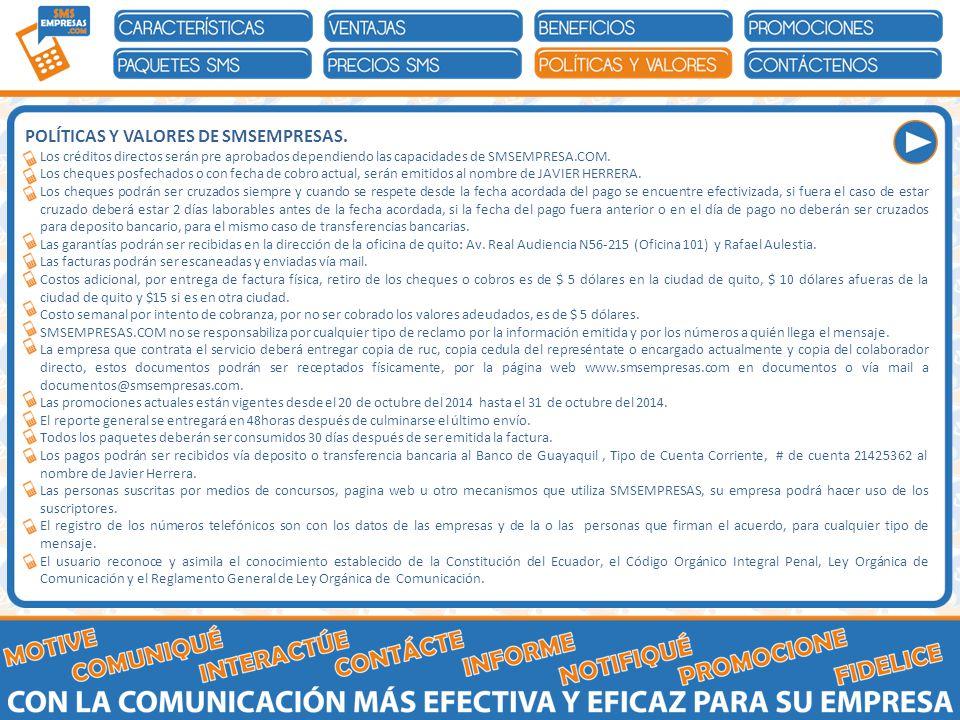 Los créditos directos serán pre aprobados dependiendo las capacidades de SMSEMPRESA.COM.