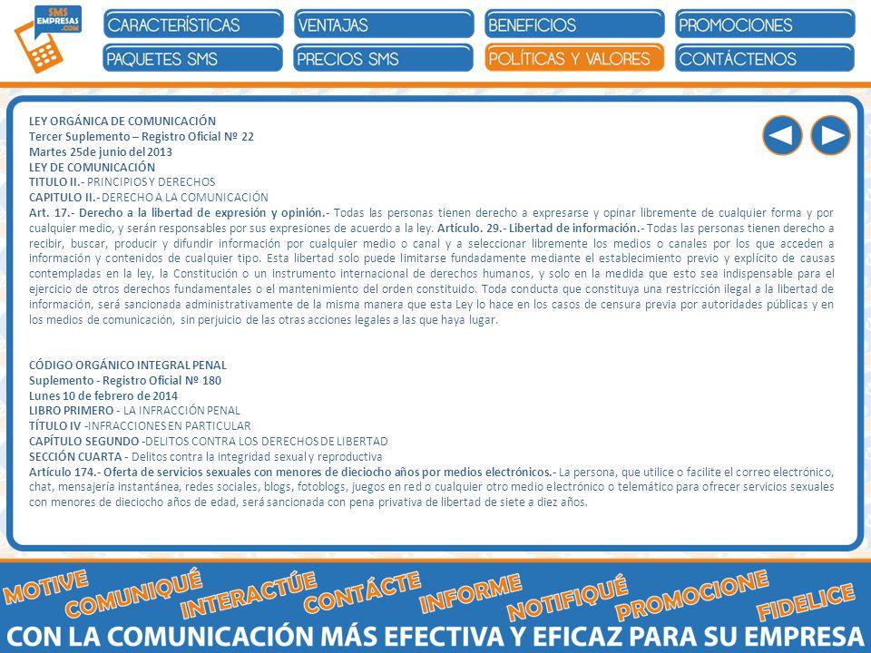 LEY ORGÁNICA DE COMUNICACIÓN Tercer Suplemento – Registro Oficial Nº 22 Martes 25de junio del 2013 LEY DE COMUNICACIÓN TITULO II.- PRINCIPIOS Y DERECHOS CAPITULO II.- DERECHO A LA COMUNICACIÓN Art.
