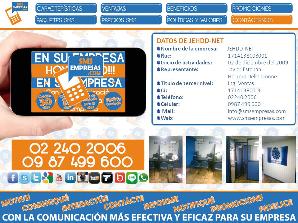 DATOS DE JEHDD-NET Nombre de la empresa: JEHDD-NET Ruc: 1714138003001 Inicio de actividades: 02 de diciembre del 2009 Representante: Javier Esteban Herrera Delle-Donne Titulo de tercer nivel: Ing.