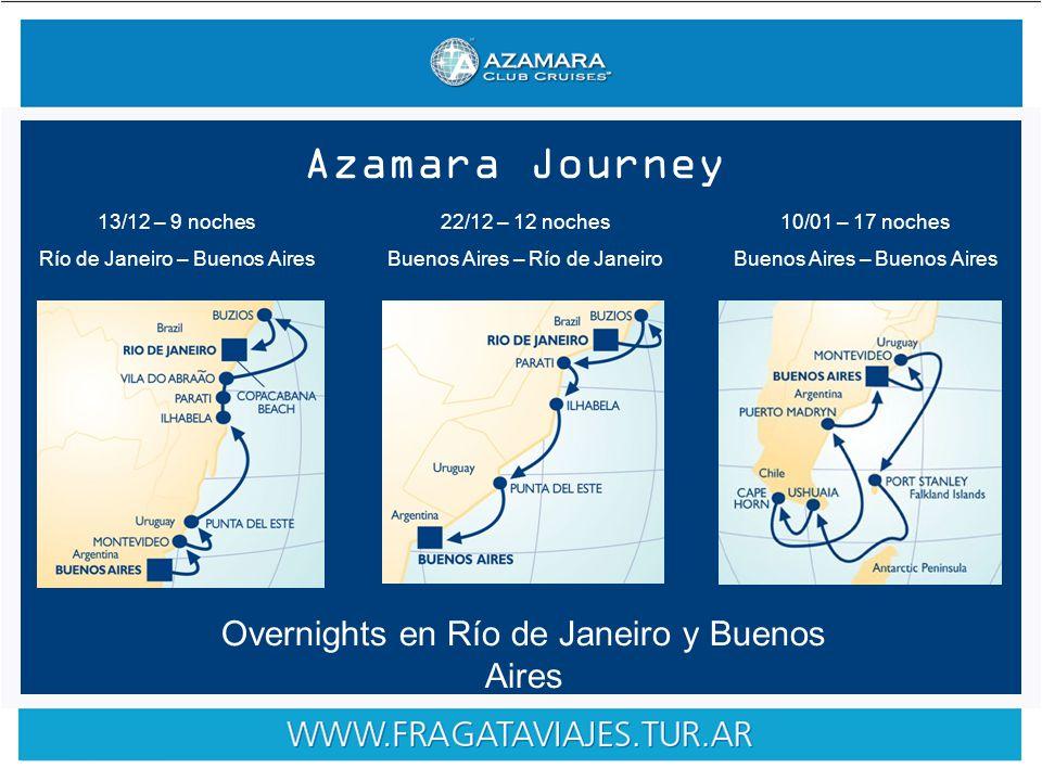 Azamara Journey 13/12 – 9 noches Río de Janeiro – Buenos Aires 22/12 – 12 noches Buenos Aires – Río de Janeiro 10/01 – 17 noches Buenos Aires – Buenos Aires Overnights en Río de Janeiro y Buenos Aires
