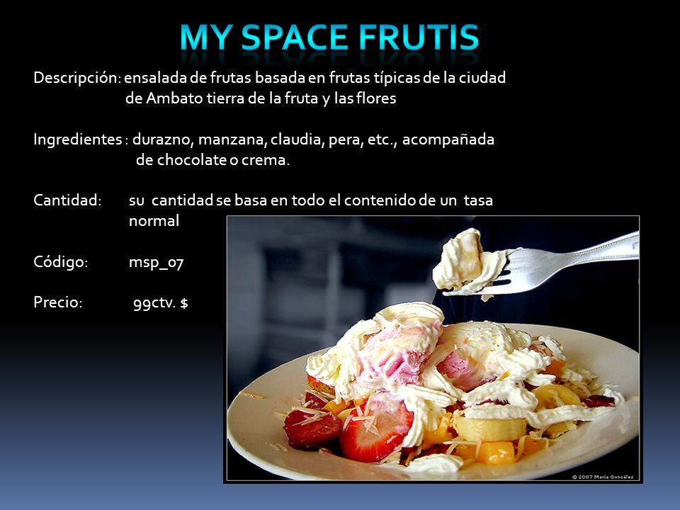 Descripción: ensalada de frutas basada en frutas típicas de la ciudad de Ambato tierra de la fruta y las flores Ingredientes : durazno, manzana, claudia, pera, etc., acompañada de chocolate o crema.