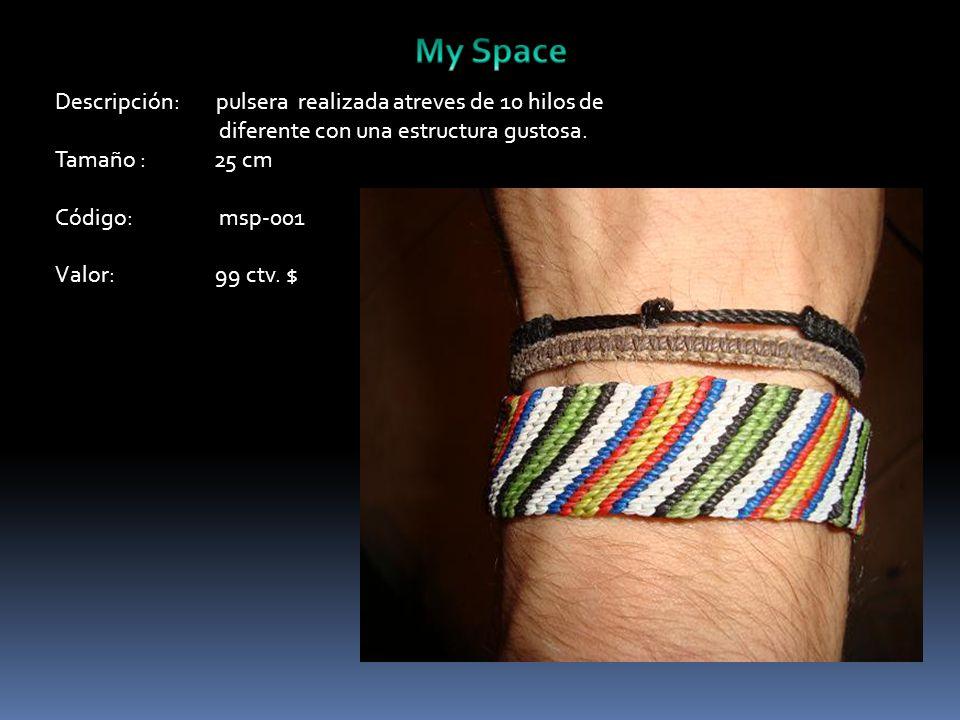Descripción: pulsera realizada atreves de 10 hilos de diferente con una estructura gustosa.