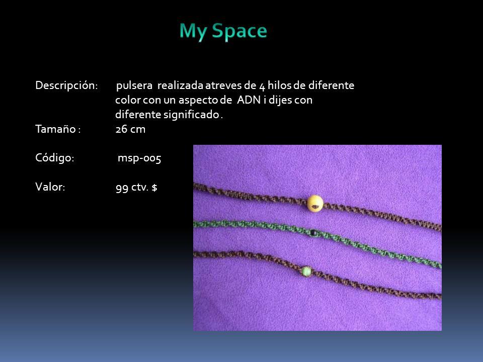 Descripción: pulsera realizada atreves de 4 hilos de diferente color con un aspecto de ADN i dijes con diferente significado.